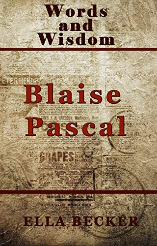 Words and Wisdom by  Blaise Pascal (English Edition)