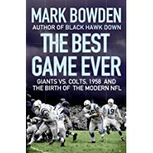 The Best Game Ever: Giants vs. Colts, 1958, and the Birth of the Modern NFL (English Edition)