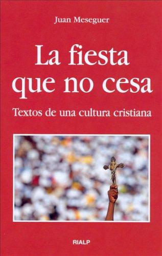 La fiesta que no cesa (Bolsillo) por Juan Meseguer Velasco
