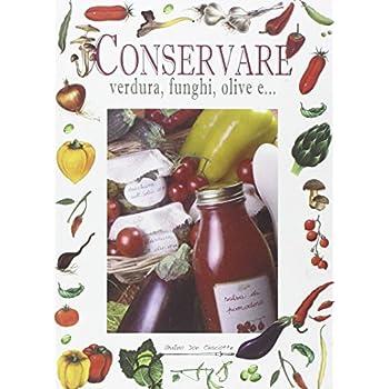 Conservare Verdura, Funghi, Olive