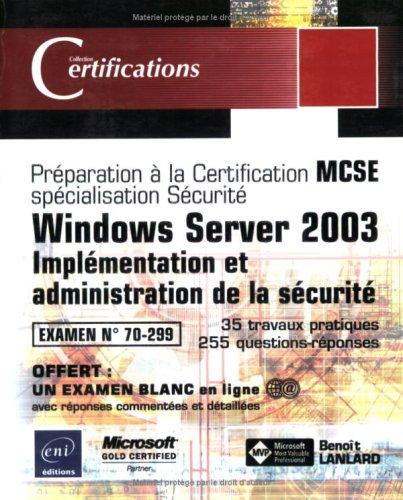 Windows Server 2003 - Sécurité dans un réseau - Examen 70-299
