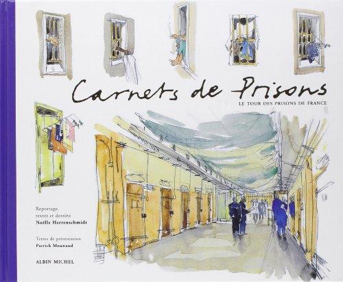 Carnets de prisons. Le Tour des prisons de France par Nöelle Herrenschmidt