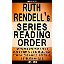 Ruth Rendell Series Reading Order: Series List - In Order: Inspector Wexford series, Novels written as Barbara Vine, Stand-alone novels, Short story collections, ... (Listastik Series Reading Order Book 29)