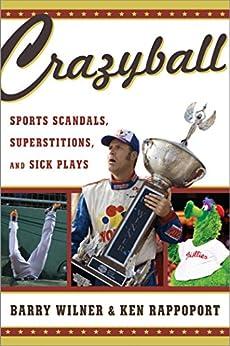 Crazyball: Sports Scandals, Superstitions, and Sick Plays par [Wilner, Barry, Rappoport, Ken]