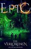 EPIC - Die Verlorenen (Die EPIC-Trilogie 2, Urban Fantasy Deutsch)