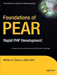 Foundations of PEAR: Rapid PHP Development (Expert's Voice in Open Source)