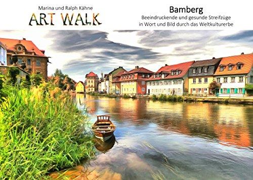Art Walk Bamberg: Ein beeindruckend gesunder Streifzug in Wort und Bild durch das Weltkulturerbe