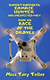 Race Of The Drones NZ/UK/AU (Rupert Ropparts Zombie Hunter And Unexpected Poet Book 6) (English Edition)
