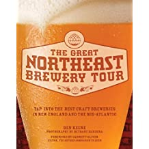 The Great Northeast Brewery Tour: Tap Into the Best Craft Breweries in New England and the Mid-Atlantic That You Must Visit by Garrett Oliver (Foreword), Ben Keene (15-Jan-2014) Paperback