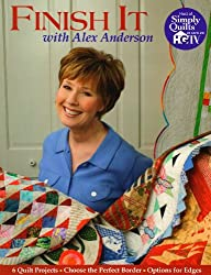 Finish it with Alex Anderson: 6 Quilt Projects - Choose the Perfect Border - Options for Edges