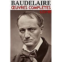 Charles Baudelaire - Oeuvres Complètes (60 titres, Annoté, Illustré) (P)