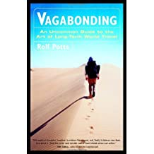 By Potts, Rolf [ [ Vagabonding: An Uncommon Guide to the Art of Long-Term World Travel ] ] Dec-2002[ Paperback ]