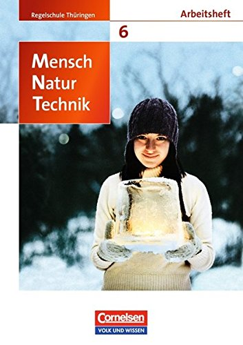 Mensch - Natur - Technik - Regelschule Thüringen: 6. Schuljahr - Arbeitsheft