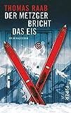 Der Metzger bricht das Eis: Kriminalroman (Metzger-Krimis, Band 5)