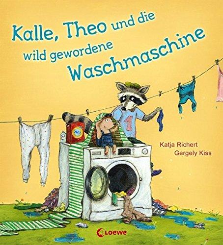 Preisvergleich Produktbild Kalle, Theo und die wild gewordene Waschmaschine