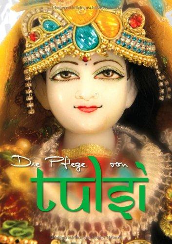 Preisvergleich Produktbild Die Pflege von Tulsi: Jai Shree Tulsi Devi