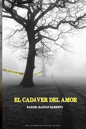 El Cadaver del Amor: Cuando el amor se convierte en sacrificio para los dioses de nuestros demonios...: Volume 1 (NATIVOS)