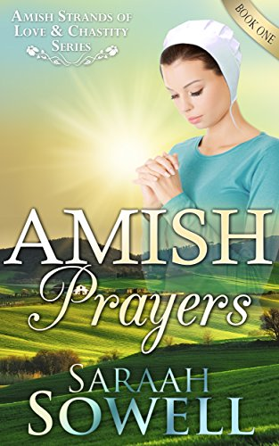 Amish Prayers An Amish Romance Story Amish Strands Of Love Chastity Series Book 1