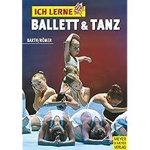 Ich lerne Ballett & Tanz (Ich lerne, ich trainiere...)