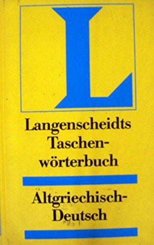 Altgriechisch - Deutsch. Taschenwörterbuch. Langenscheidt