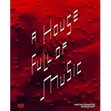 A House Full of Music: Strategien in Musik und Kunst