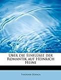 Uber die Einflüsse der Romantik auf Heinrich Heine
