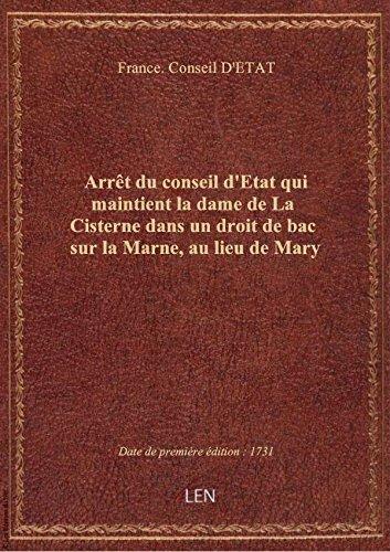 Arrêt du conseil d'Etat qui maintient la dame de La Cisterne dans un droit de bac sur la Marne, au l