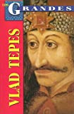 Vlad Tepes: El Verdadero Dracula = Vlad the Impaler (Los Grandes)