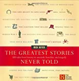 The Greatest Stories Never Told: 100 Tales from History to Astonish, Bewilder, and Stupefy by Beyer, Rick, Beyer, Richard (March 1, 2003) Hardcover