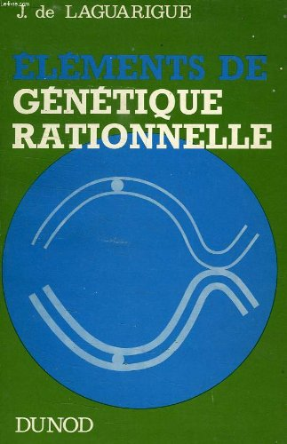 Elements de genetique rationnelle par LAGUARIGUE J. DE