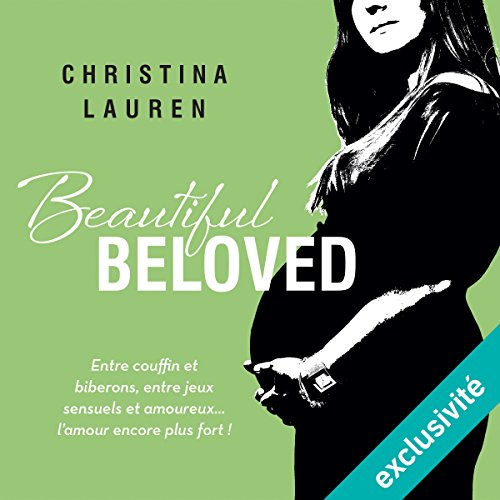 Beautiful Beloved: Beautiful 3.6 par Christina Lauren