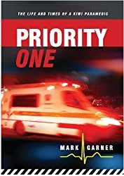 Priority One: The Life and Times of a Kiwi Paramedic (Paramedic Series Book 1)