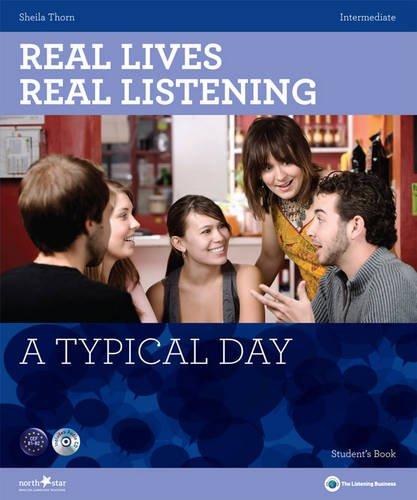 A Typical Day - Intermediate Student's Book + CD: B1-B2 (Real Lives, Real Listening)