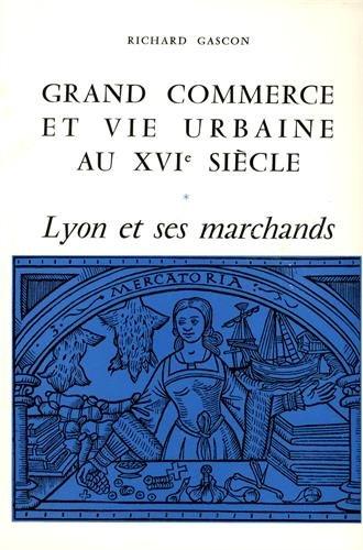 grand-commerce-et-vie-urbaine-au-xvie-sicle-lyon-et-ses-marchands
