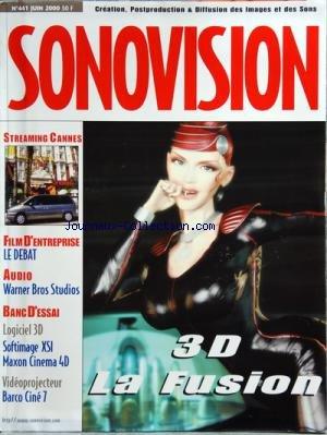 SONOVISION [No 441] du 01/06/2000 - 3D / LA FUSION - STREAMING CANNES - LE FILM D'ENTREPRISE - WARNER BROS STUDIOS - LOGICIEL 3D - SOFTIMAGE XSI - MAXON CINEMA 4D - BARCO CINE 7
