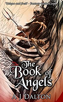 The Book of Angels by [Dalton, A J, White, Matt, Smith, Sammy H.K, McDonnell, Caimh, Coulthard, Andrew, Bowman, Michael Victor]