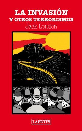 Descargar Libro Libro Invasión Y Otros Terrorismos (Aventura) de Jack London