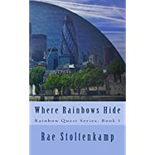 Where Rainbows Hide: Volume 1 (Rainbow Quest)