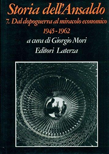 Storia dell'Ansaldo. 7. Dai dopoguerra al miracolo economico 1945-4962