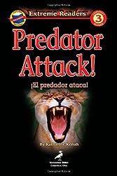 Predator Attack!/El predador ataca, Level 3 English-Spanish Extreme Reader: El predador ataca! (Extreme Readers) (English and Spanish Edition) by Katharine Kenah (2005-02-11)