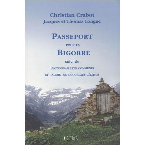 Passeport pour la Bigorre : Suivi de Dictionnaire des communes et Galerie des Bigourdans