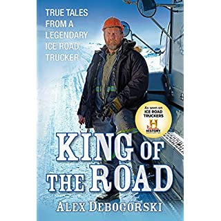 King of the Road: True Tales from a Legendary Ice Road Trucker (English Edition)