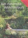 Das natürliche Wohlfühlbuch: Kräuter,...