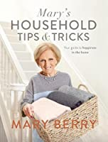 Mary's Household Tips and Tricks: Your Guide to Happiness in the Home by Michael Joseph