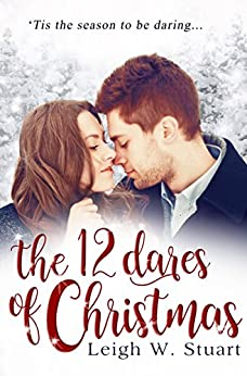 The 12 Dares of Christmas by [Stuart, Leigh W.]