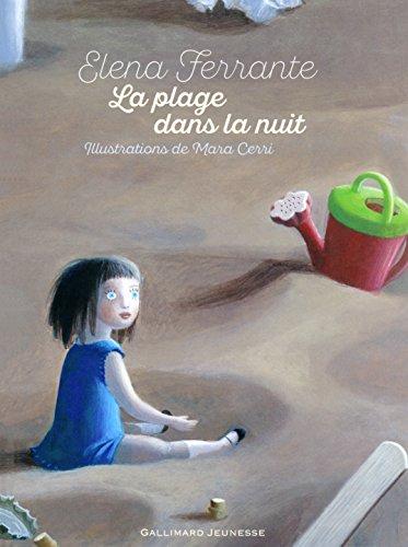 La plage dans la nuit / Elena Ferrante | Ferrante, Elena. Auteur