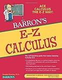 E-Z Calculus (Barron's E-Z Calculus)