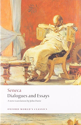 Dialogues and Essays (Oxford World's Classics) by Seneca (September 11, 2008) Paperback