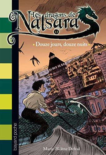 Les dragons de Nalsara, Tome 13 : Douze jours, douze nuits