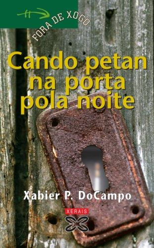 Descargar Libro Cando petan na porta pola noite (Infantil E Xuvenil - Fóra De Xogo E-Book) de Xabier P. DoCampo